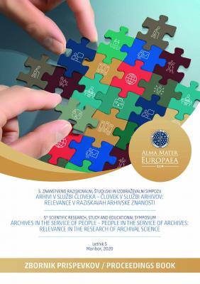 Naslovnica za 5th SCIENTIFIC RESEARCH, STUDY AND EDUCATIONAL SYMPOSIUM: ARHIVI V SLUŽBI ČLOVEKA – ČLOVEK V SLUŽBI ARHIVOV: RELEVANCE V RAZISKAVAH ARHIVSKE ZNANOSTI