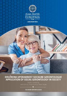 Naslovnica za Družbena uporabnost socialne gerontologije / Application of social gerontology in society: uredili Jana Goriup, Goran Gumze, Peter Seljak