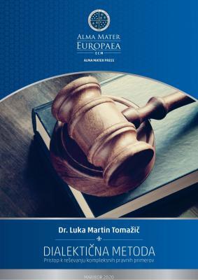 Naslovnica za Dialektična metoda: Pristop k reševanju kompleksnih pravnih primerov