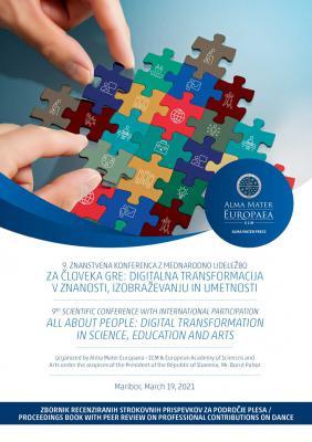 Naslovnica za 9. znanstvena konferenca z mednarodno udeležbo Za človeka gre: Digitalna transformacija v znanosti, izobraževanju in umetnosti: ZBORNIK RECENZIRANIH STROKOVNIH PRISPEVKOV ZA PODROČJE PLESA
